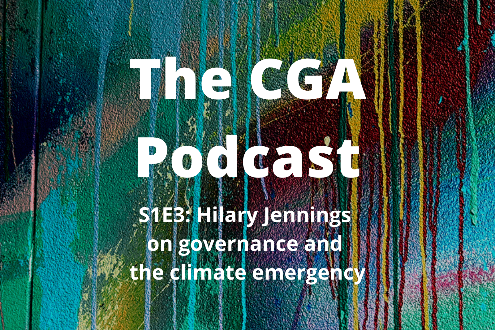 Multi coloured canvas paint background with white writing title The CGA Podcast